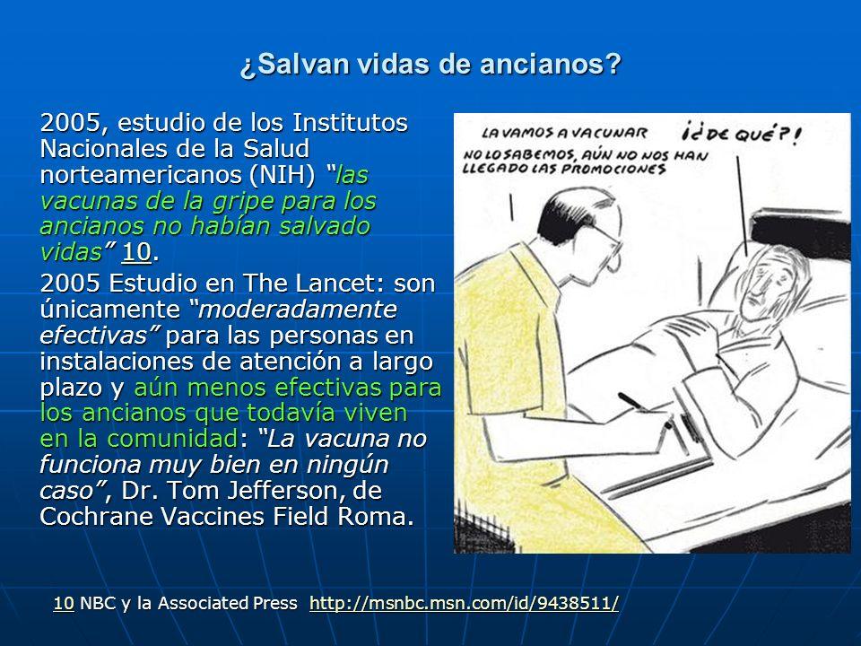 ¿Salvan vidas de ancianos? 2005, estudio de los Institutos Nacionales de la Salud norteamericanos (NIH) las vacunas de la gripe para los ancianos no h