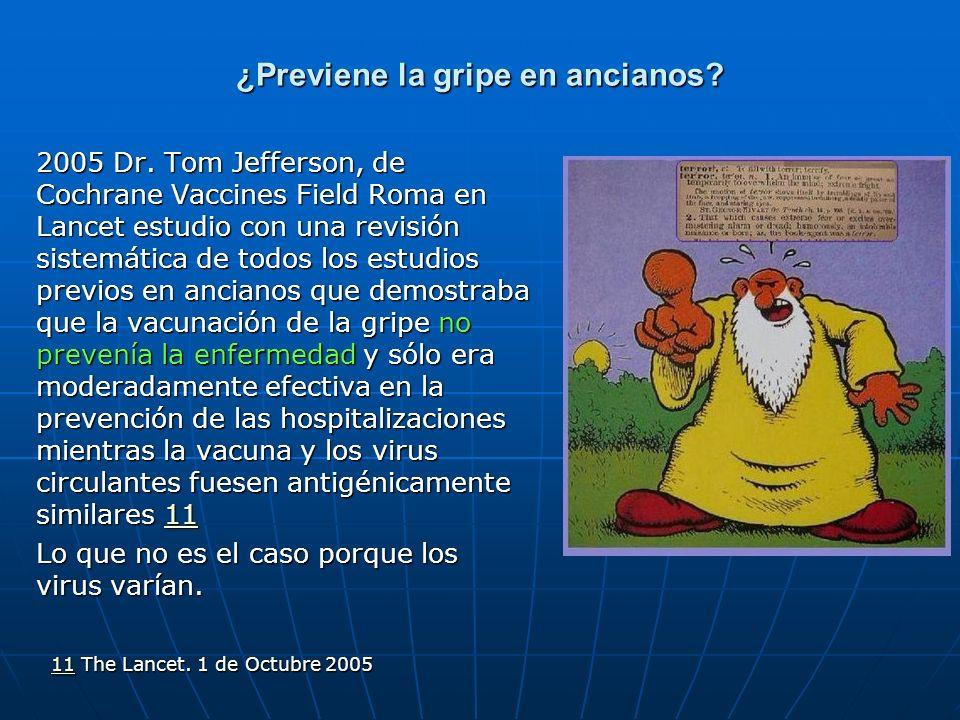 ¿Previene la gripe en ancianos? 2005 Dr. Tom Jefferson, de Cochrane Vaccines Field Roma en Lancet estudio con una revisión sistemática de todos los es
