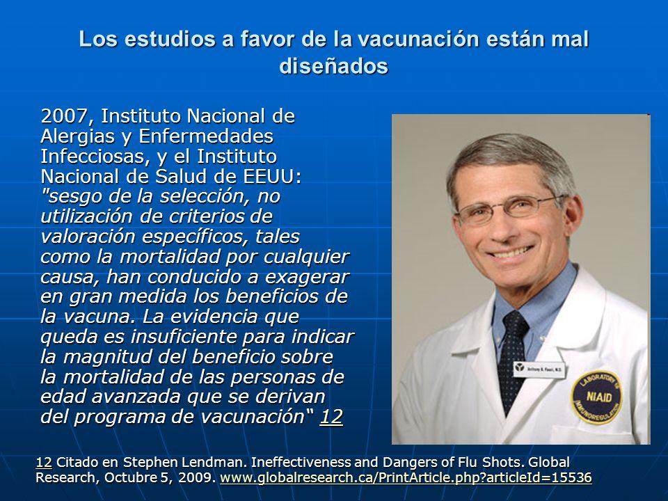 Los estudios a favor de la vacunación están mal diseñados 2007, Instituto Nacional de Alergias y Enfermedades Infecciosas, y el Instituto Nacional de