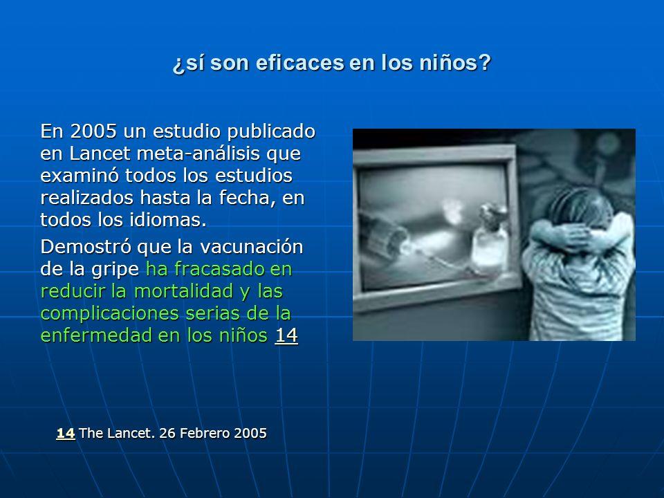 ¿sí son eficaces en los niños? En 2005 un estudio publicado en Lancet meta-análisis que examinó todos los estudios realizados hasta la fecha, en todos