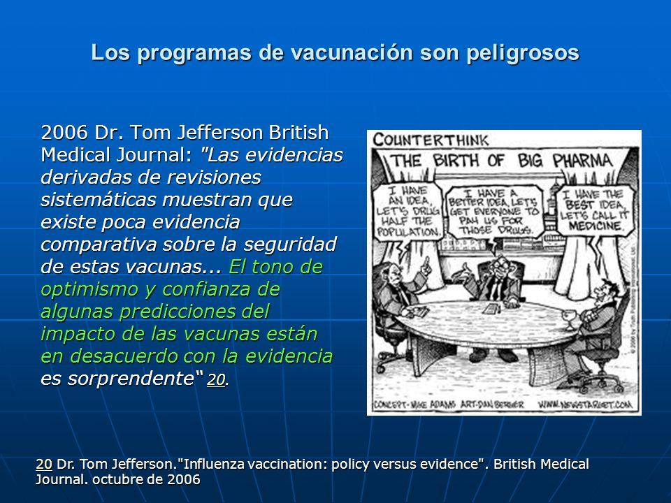 Los programas de vacunación son peligrosos 2006 Dr. Tom Jefferson British Medical Journal: