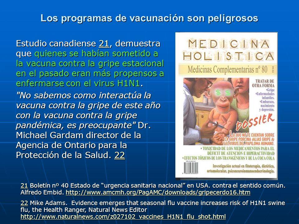 Los programas de vacunación son peligrosos Estudio canadiense 21, demuestra que quienes se habían sometido a la vacuna contra la gripe estacional en e