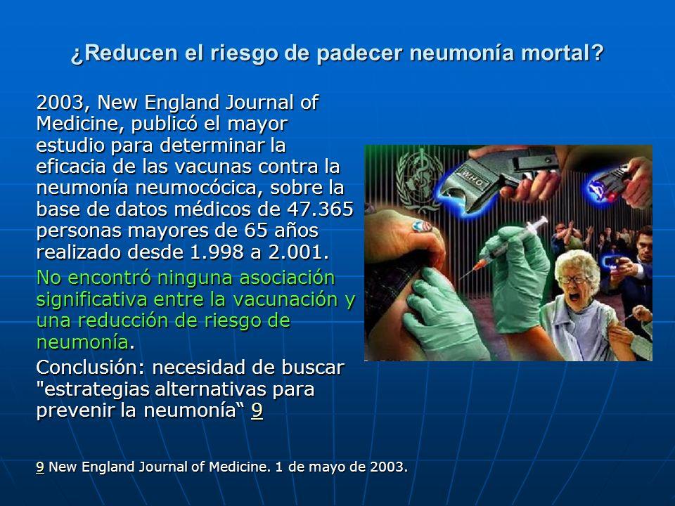 ¿Reducen el riesgo de padecer neumonía mortal? 2003, New England Journal of Medicine, publicó el mayor estudio para determinar la eficacia de las vacu