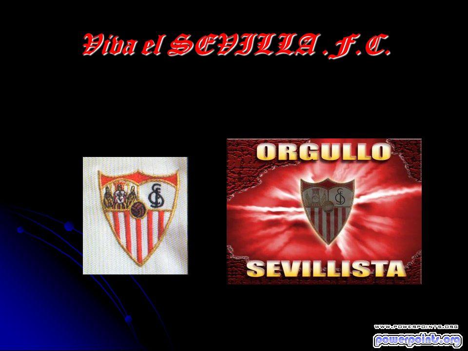 Viva el SEVILLA.F.C.