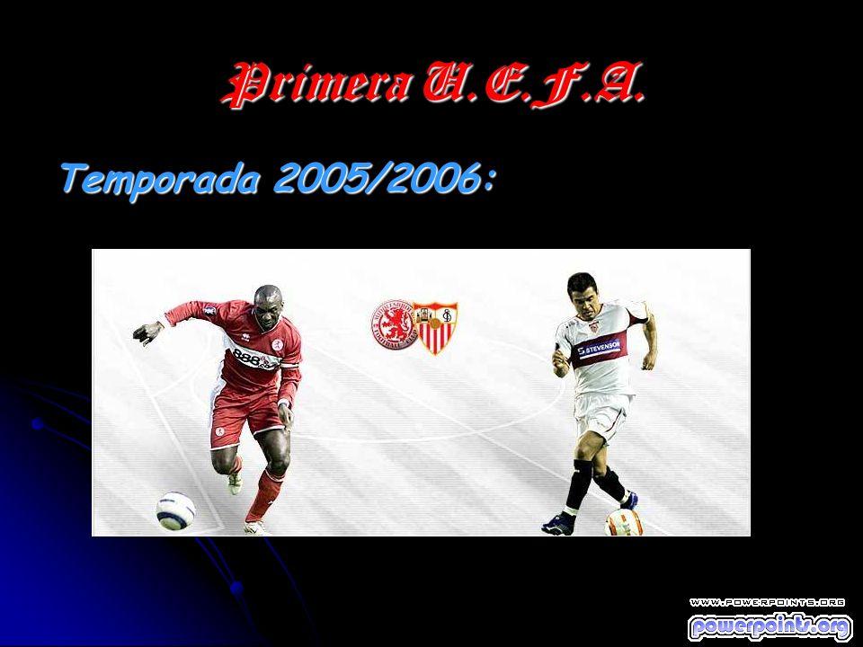 Primera U.E.F.A. Temporada 2005/2006: