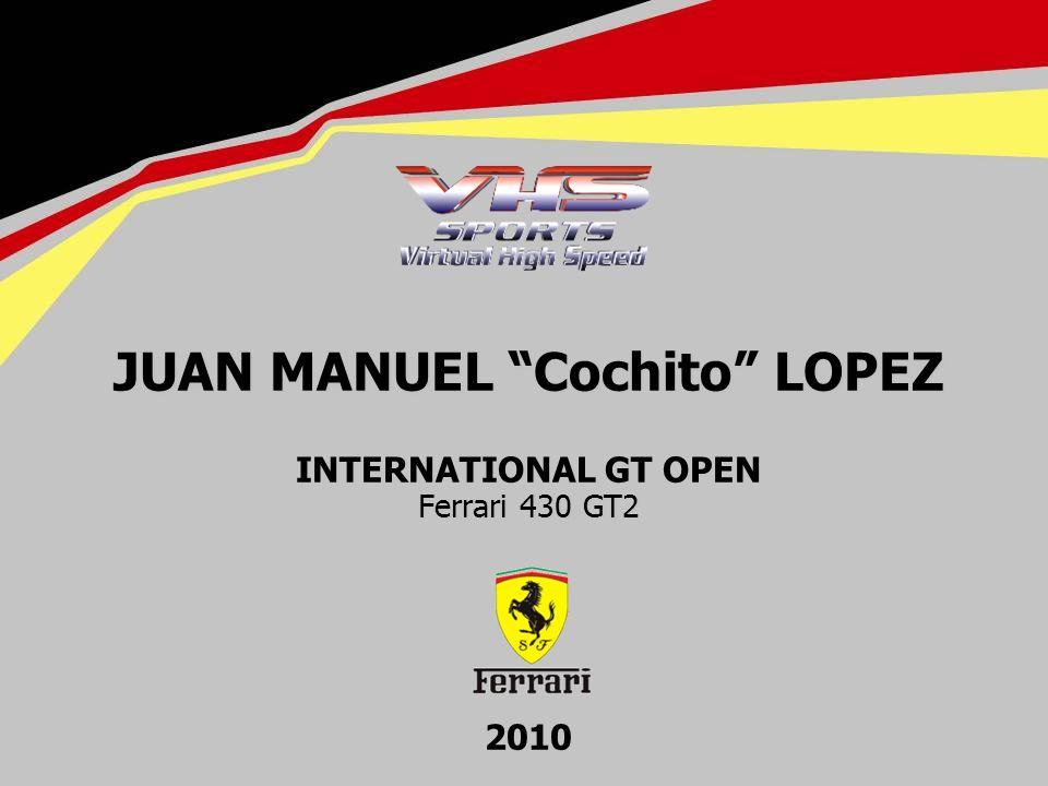 JUAN MANUEL Cochito LOPEZ JUAN MANUEL Cochito LOPEZ Ferrari 430 GT2 JUAN MANUEL Cochito LOPEZ INTERNATIONAL GT OPEN Ferrari 430 GT2 2010