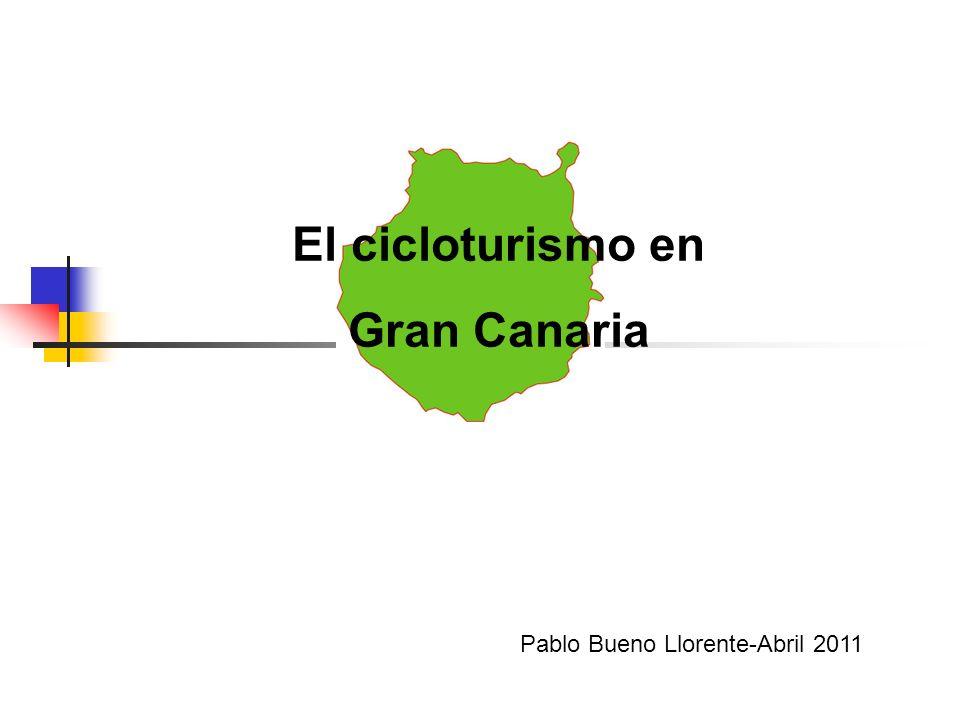 El cicloturismo en Gran Canaria Pablo Bueno Llorente-Abril 2011