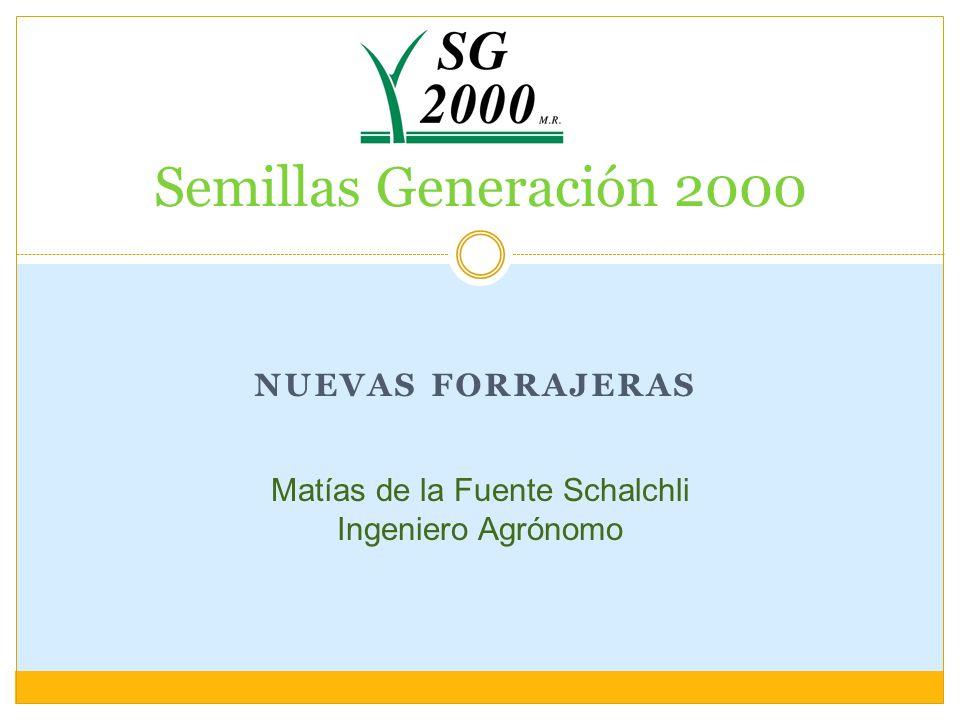 NUEVAS FORRAJERAS Semillas Generación 2000 Matías de la Fuente Schalchli Ingeniero Agrónomo