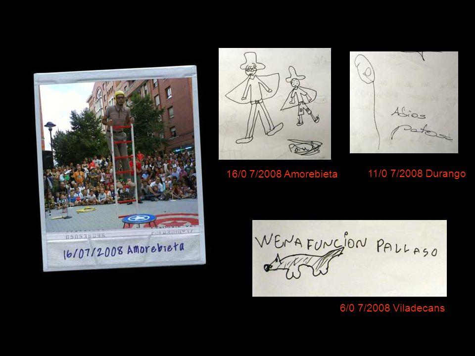 16/0 7/2008 Amorebieta 11/0 7/2008 Durango 6/0 7/2008 Viladecans