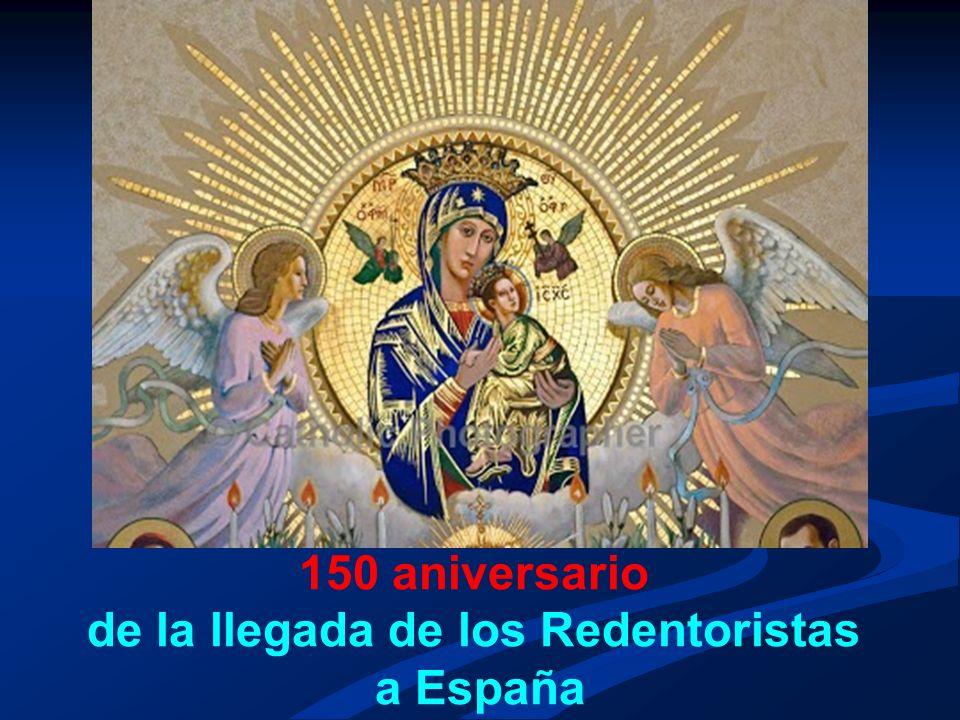 150 aniversario de la llegada de los Redentoristas a España ……………………………………