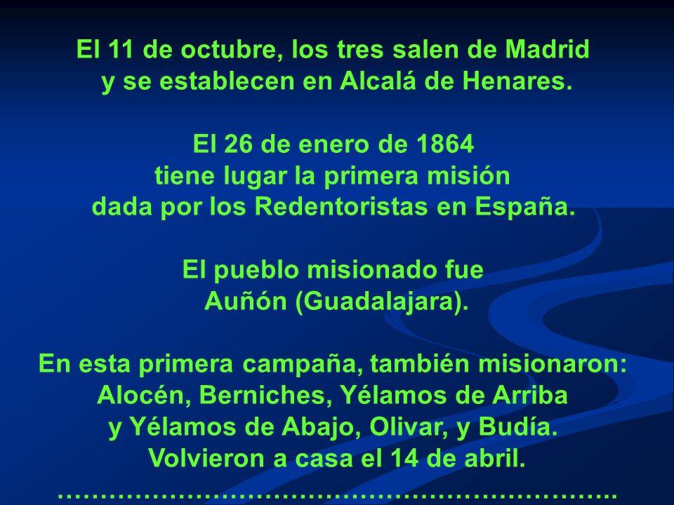 El 11 de octubre, los tres salen de Madrid y se establecen en Alcalá de Henares.