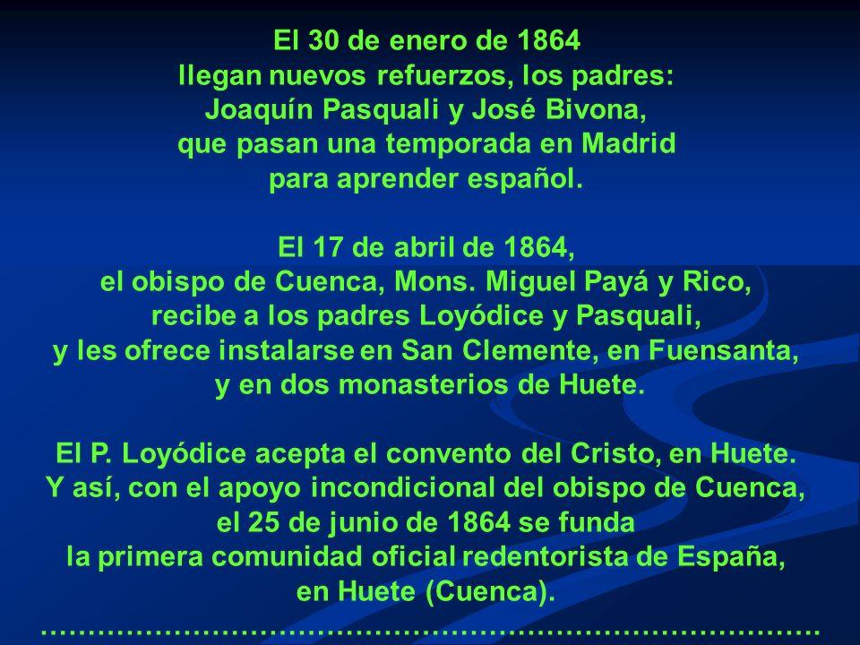 El 30 de enero de 1864 llegan nuevos refuerzos, los padres: Joaquín Pasquali y José Bivona, que pasan una temporada en Madrid para aprender español.