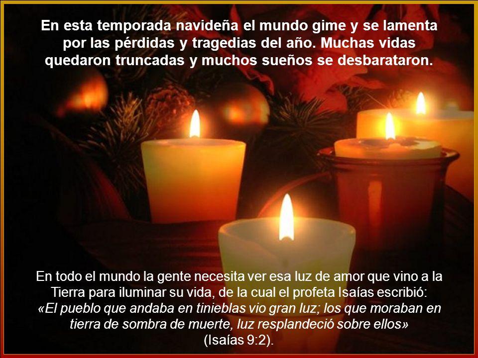 En esta temporada navideña el mundo gime y se lamenta por las pérdidas y tragedias del año.