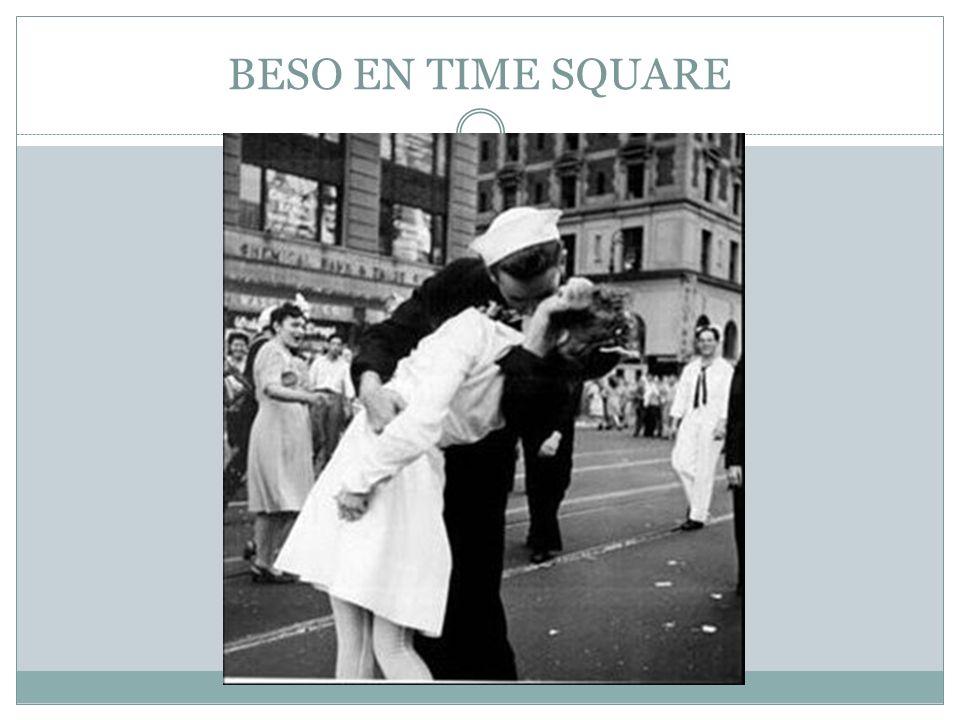 BESO EN TIME SQUARE Beso de despedida a la Guerra fue tomada por Victor Jorgensen en Times Square el 14 de Agosto de 1945, en la que se puede ver a un