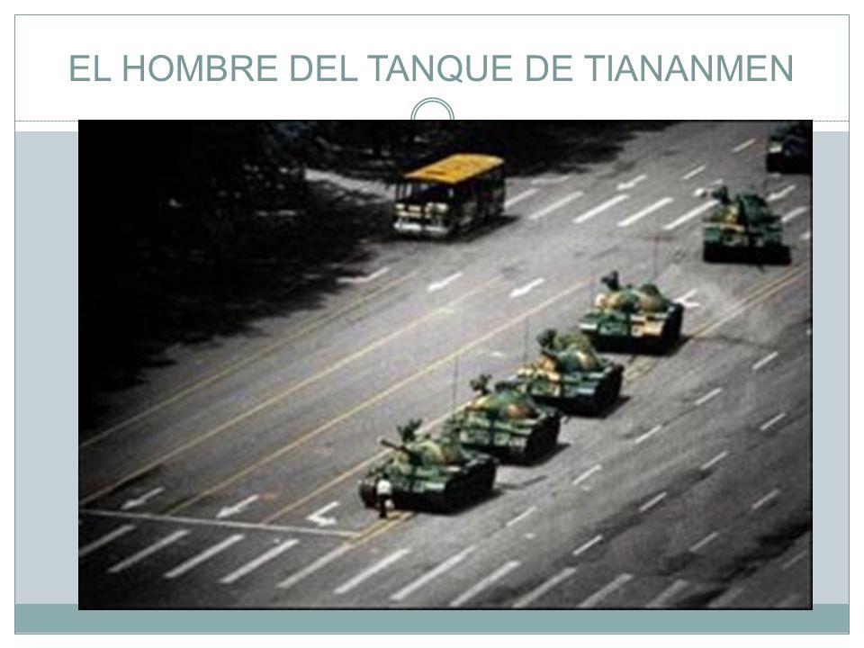 EL HOMBRE DEL TANQUE DE TIANANMEN También conocido como el Rebelde Desconocido, este fue el apodo que se atribuyó a un hombre anónimo que se volvió in