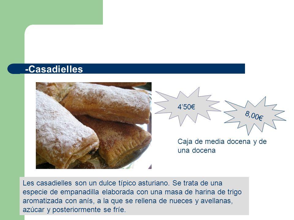 -Casadielles Les casadielles son un dulce típico asturiano. Se trata de una especie de empanadilla elaborada con una masa de harina de trigo aromatiza