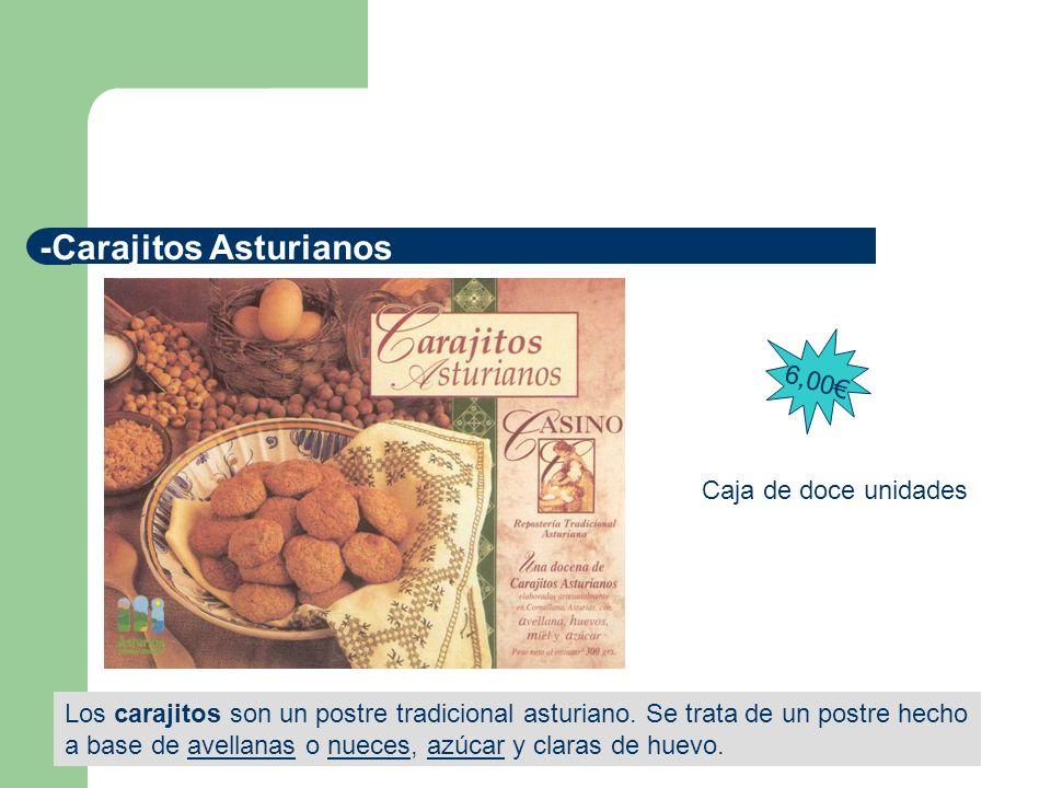 -Carajitos Asturianos Los carajitos son un postre tradicional asturiano. Se trata de un postre hecho a base de avellanas o nueces, azúcar y claras de