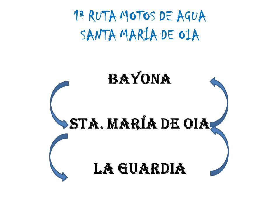 1ª RUTA MOTOS DE AGUA SANTA MARÍA DE OIA BAYONA STA. MARÍA DE OIA LA GUARDIA