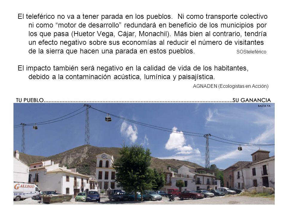 El teleférico no va a tener parada en los pueblos. Ni como transporte colectivo ni como motor de desarrollo redundará en beneficio de los municipios p