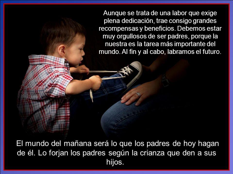 Si Dios te ha dado un niño, tu deber primordial es criarlo como es debido. Tus hijos son la tarea que Dios te encomienda. Son también hijos Suyos —es