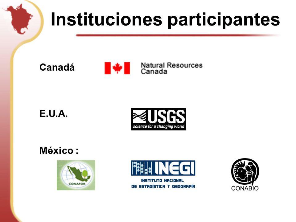 Instituciones participantes Canadá E.U.A. México :