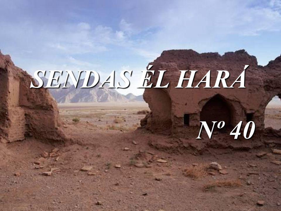 SENDAS ÉL HARÁ Nº 40