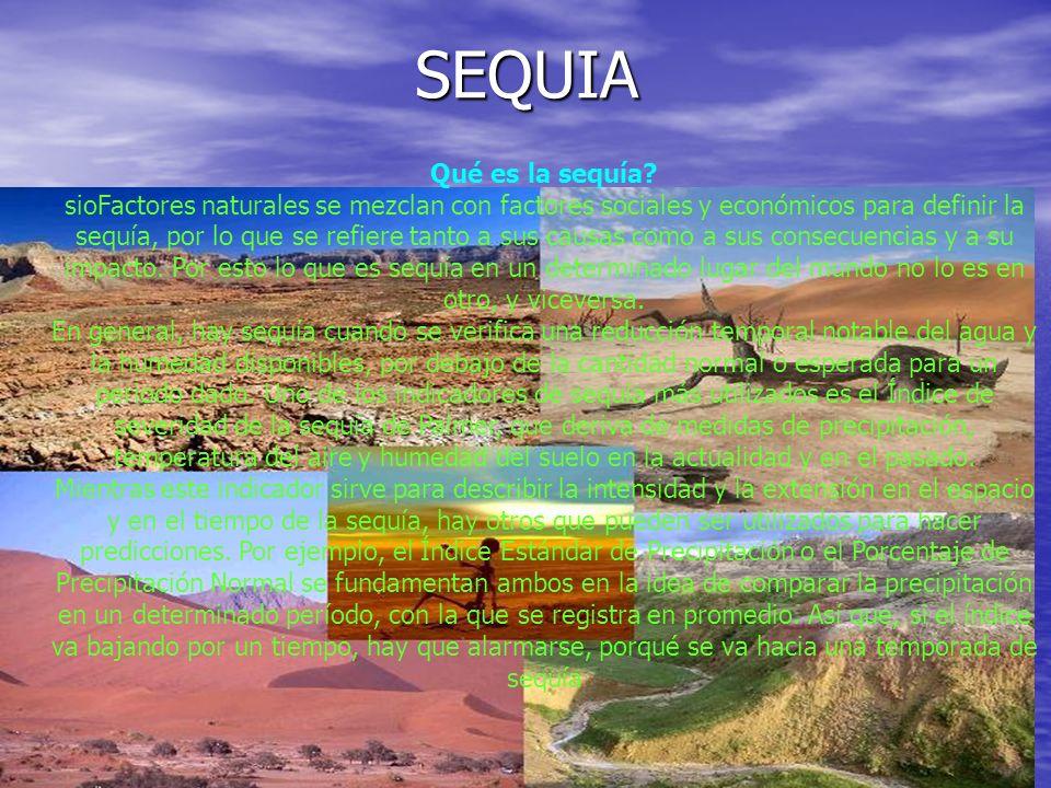 SEQUIA Qué es la sequía.
