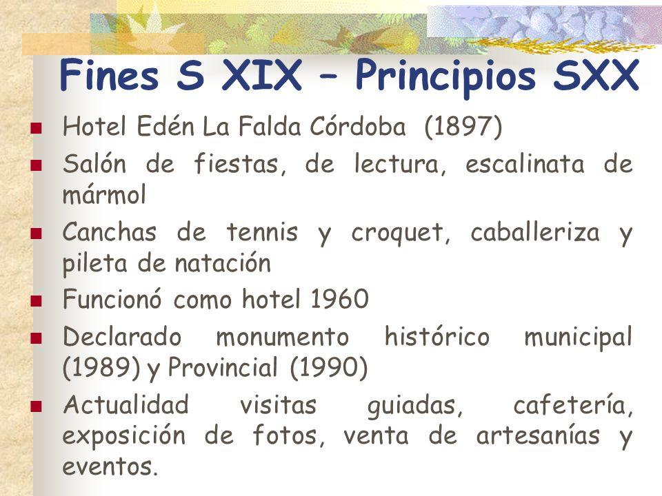 Fines S XIX – Principios SXX Hotel Edén La Falda Córdoba (1897) Salón de fiestas, de lectura, escalinata de mármol Canchas de tennis y croquet, caball