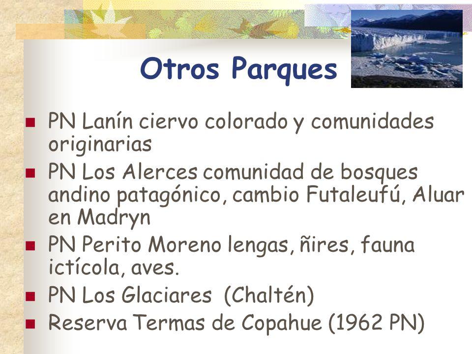 Otros Parques PN Lanín ciervo colorado y comunidades originarias PN Los Alerces comunidad de bosques andino patagónico, cambio Futaleufú, Aluar en Mad