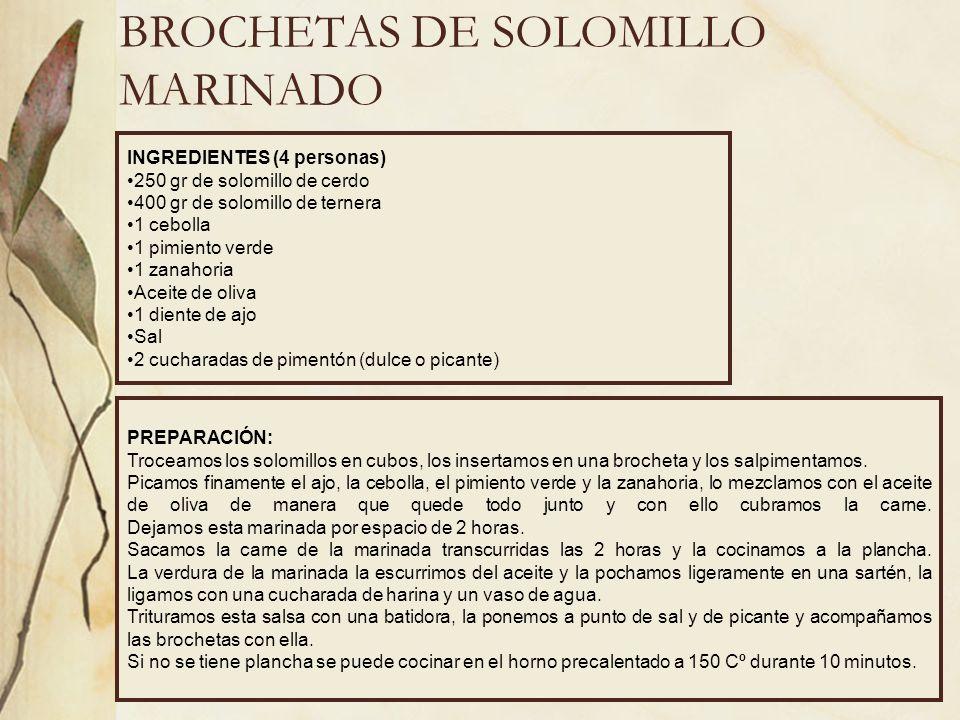 BROCHETAS DE SOLOMILLO MARINADO INGREDIENTES (4 personas) 250 gr de solomillo de cerdo 400 gr de solomillo de ternera 1 cebolla 1 pimiento verde 1 zan
