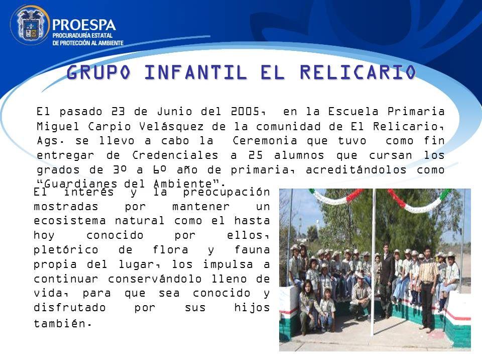 El pasado 23 de Junio del 2005, en la Escuela Primaria Miguel Carpio Velásquez de la comunidad de El Relicario, Ags. se llevo a cabo la Ceremonia que
