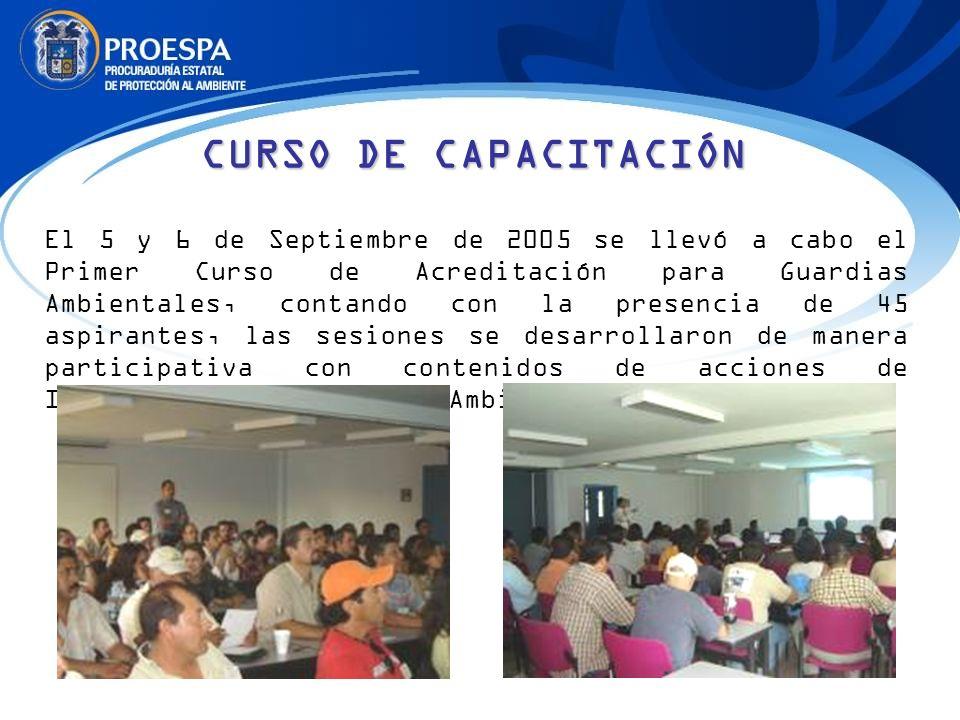 CURSO DE CAPACITACIÓN El 5 y 6 de Septiembre de 2005 se llevó a cabo el Primer Curso de Acreditación para Guardias Ambientales, contando con la presen