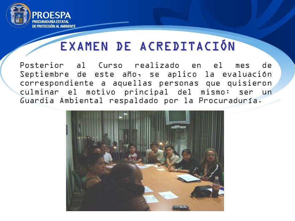EXAMEN DE ACREDITACIÓN Posterior al Curso realizado en el mes de Septiembre de este año, se aplico la evaluación correspondiente a aquellas personas q