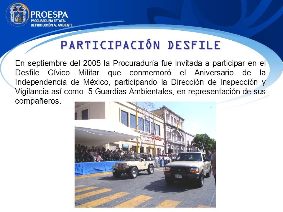 PARTICIPACIÓN DESFILE En septiembre del 2005 la Procuraduría fue invitada a participar en el Desfile Cívico Militar que conmemoró el Aniversario de la