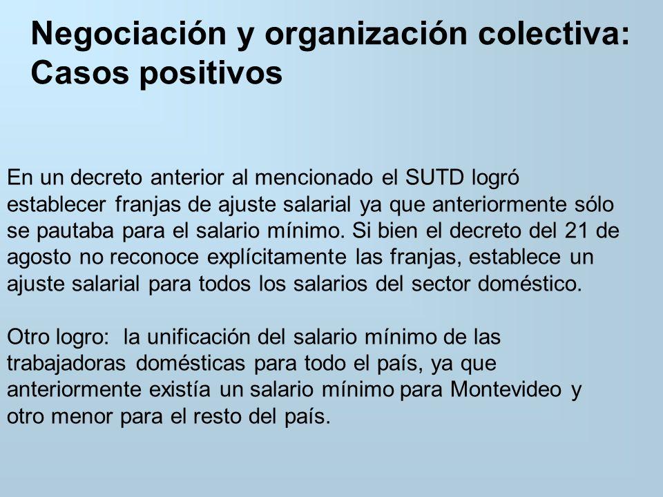 Negociación y organización colectiva: Casos positivos En un decreto anterior al mencionado el SUTD logró establecer franjas de ajuste salarial ya que anteriormente sólo se pautaba para el salario mínimo.