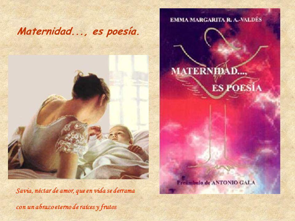Maternidad..., es poesía.