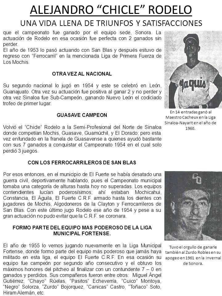 que el campeonato fue ganado por el equipo sede, Sonora. La actuación de Rodelo en esa ocasión fue perfecta con 2 ganados sin perder. El año de 1953 l