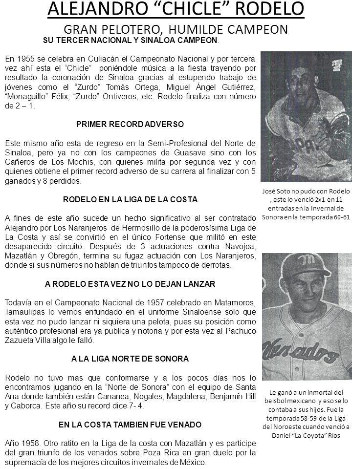 SU TERCER NACIONAL Y SINALOA CAMPEON. En 1955 se celebra en Culiacán el Campeonato Nacional y por tercera vez ahí esta el Chicle poniéndole música a l