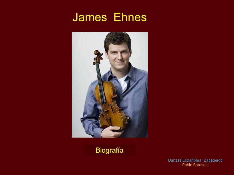 James Ehnes Biografía Danzas Españolas - Zapateado Pablo Sarasate