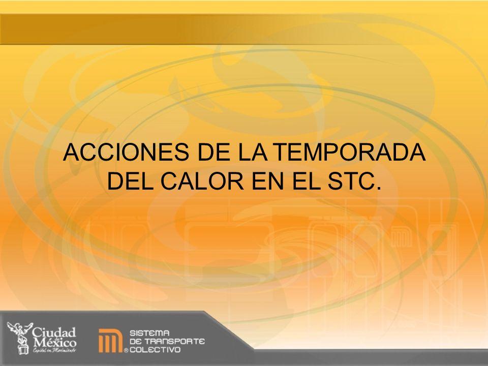 ACCIONES DE LA TEMPORADA DEL CALOR EN EL STC.