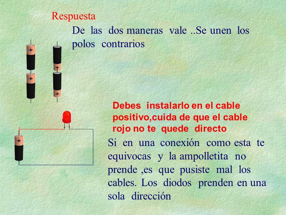 Respuesta De las dos maneras vale..Se unen los polos contrarios Debes instalarlo en el cable positivo,cuida de que el cable rojo no te quede directo S