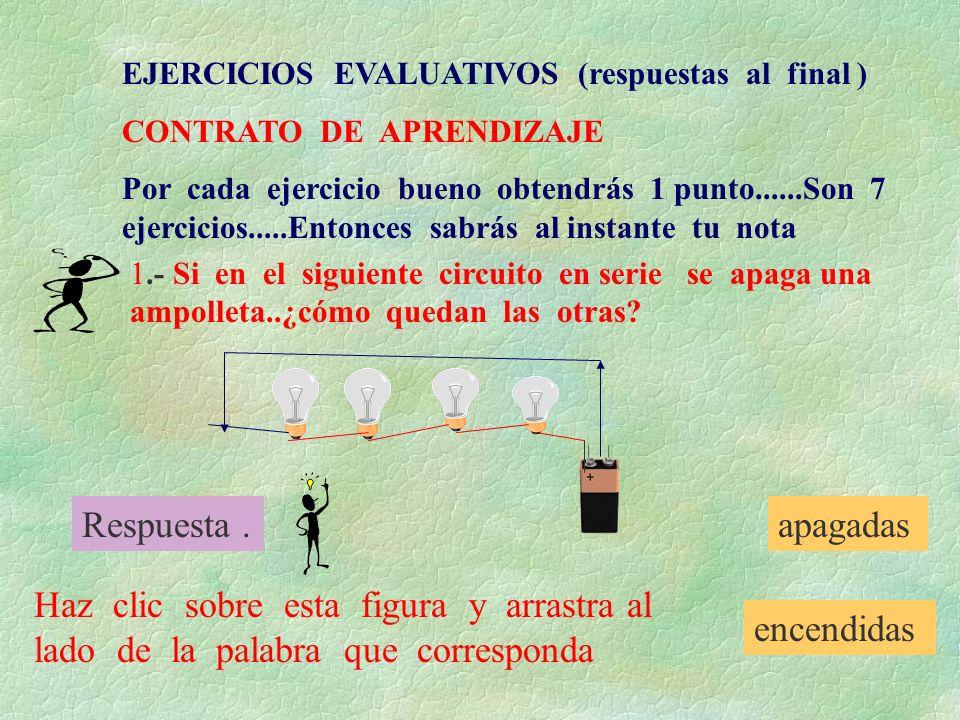 EJERCICIOS EVALUATIVOS (respuestas al final ) CONTRATO DE APRENDIZAJE Por cada ejercicio bueno obtendrás 1 punto......Son 7 ejercicios.....Entonces sa