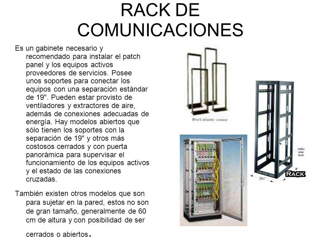 RACK DE COMUNICACIONES Es un gabinete necesario y recomendado para instalar el patch panel y los equipos activos proveedores de servicios. Posee unos