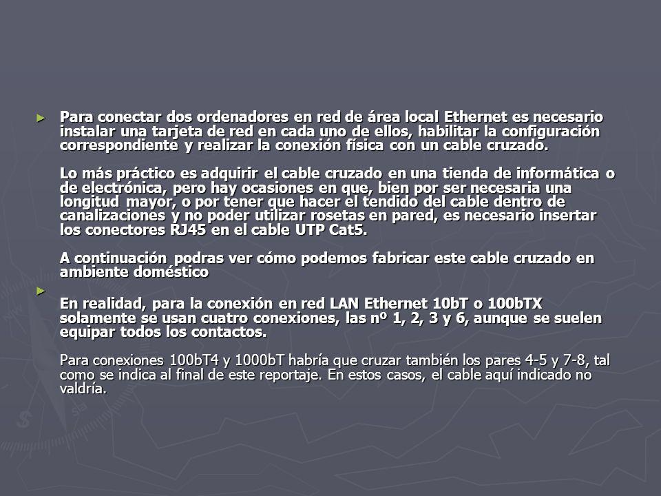 Para conectar dos ordenadores en red de área local Ethernet es necesario instalar una tarjeta de red en cada uno de ellos, habilitar la configuración