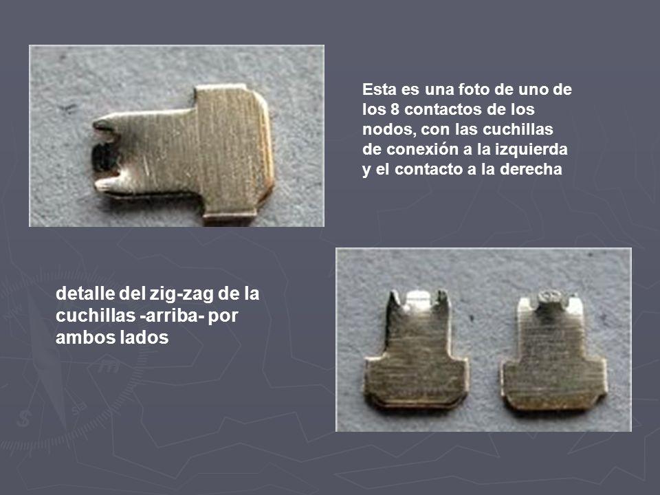 Esta es una foto de uno de los 8 contactos de los nodos, con las cuchillas de conexión a la izquierda y el contacto a la derecha detalle del zig-zag d
