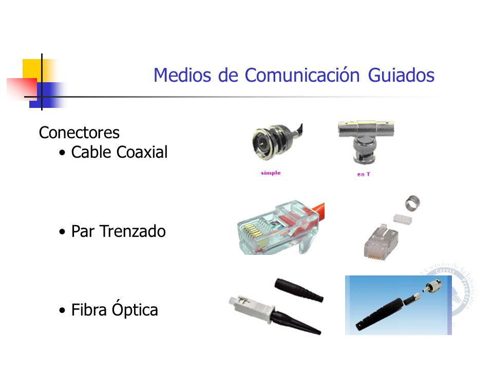 Medios de Comunicación Guiados Conectores Cable Coaxial Par Trenzado Fibra Óptica