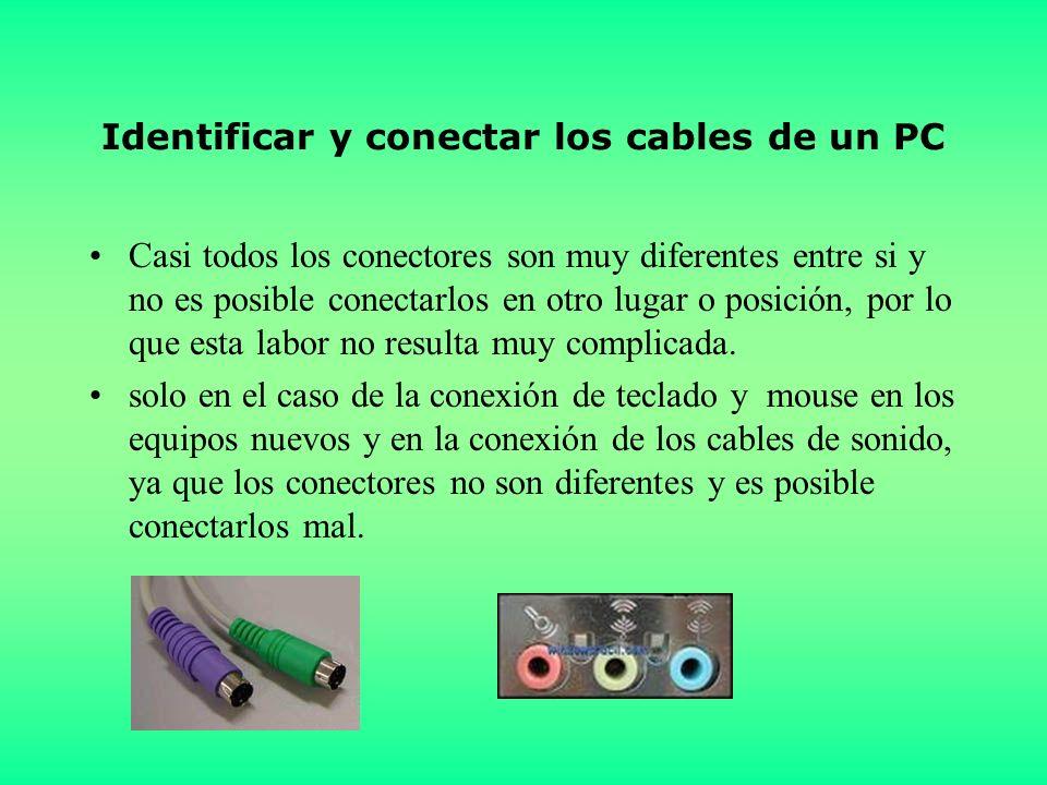 Identificar y conectar los cables de un PC Casi todos los conectores son muy diferentes entre si y no es posible conectarlos en otro lugar o posición, por lo que esta labor no resulta muy complicada.