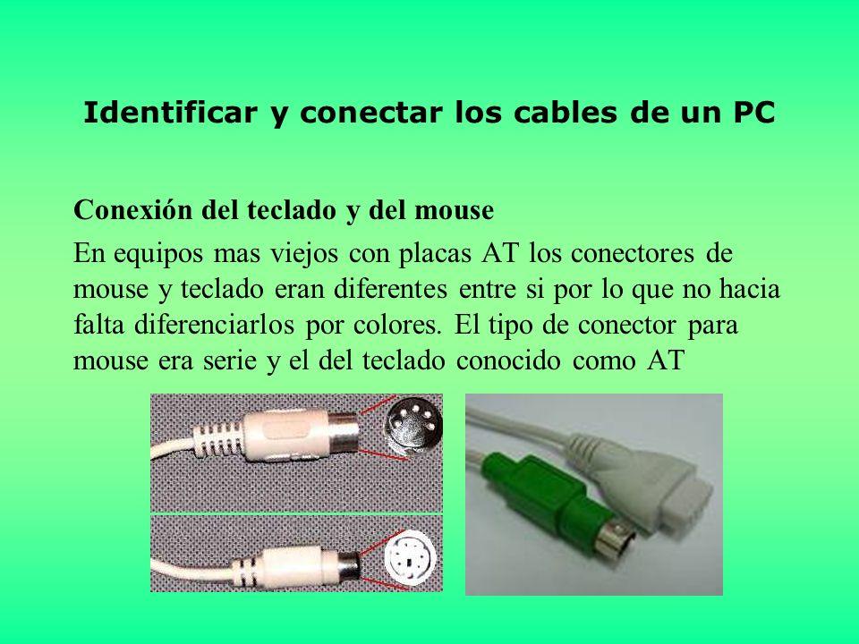 Identificar y conectar los cables de un PC Conexión del teclado y del mouse En equipos mas viejos con placas AT los conectores de mouse y teclado eran diferentes entre si por lo que no hacia falta diferenciarlos por colores.