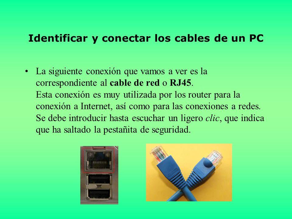 Identificar y conectar los cables de un PC La siguiente conexión que vamos a ver es la correspondiente al cable de red o RJ45.