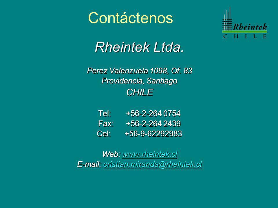 Contáctenos Rheintek Ltda. Perez Valenzuela 1098, Of. 83 Providencia, Santiago CHILE Tel: +56-2-264 0754 Fax: +56-2-264 2439 Cel:+56-9-62292983 Web: w